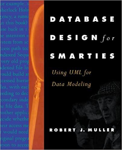 Database Design for Smarties: Using UML for Data Modeling by Robert J. Muller