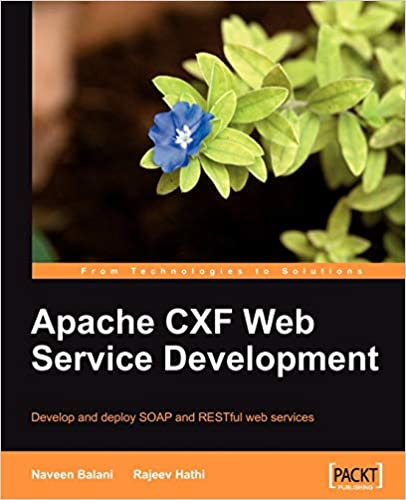 Apache CXF Web Service Development by Naveen Balani, Rajeev Hathi