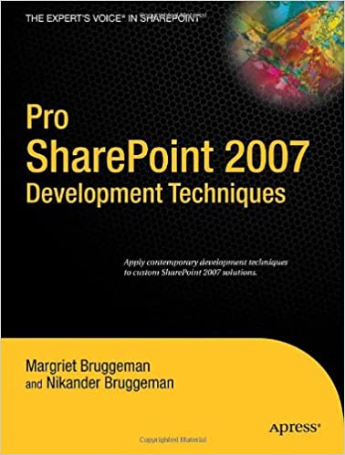 Pro SharePoint 2007 Development Techniques by Nikander Bruggeman