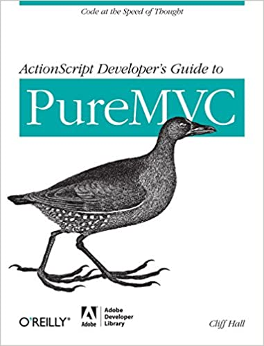 ActionScript Developer's Guide to PureMVC be Cliff Hall