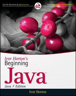 Ivor Horton's Beginning Java, Java 7 Edition by Ivor Horton