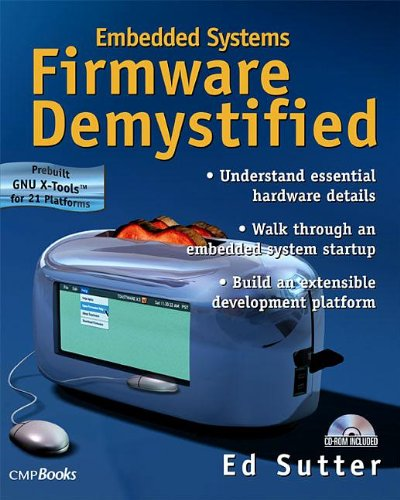 Embedded Systems Firmware Demystified by Ed Sutter