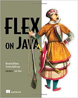 Flex on Java by BJ Allmon, Jeremy Anderson