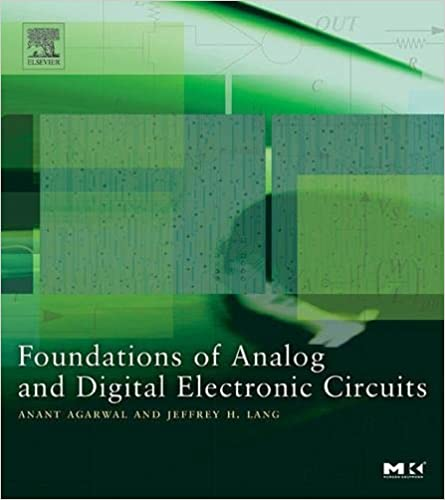 Foundations of Analog and Digital Electronic Circuits by Anant Agarwal, Jeffrey Lang
