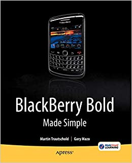 BlackBerry Bold Made Simple: For the BlackBerry Bold 9700 Series by Gary Mazo, Martin Trautschold