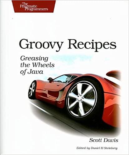 Groovy Recipes: Greasing the Wheels of Java by Scott Davis
