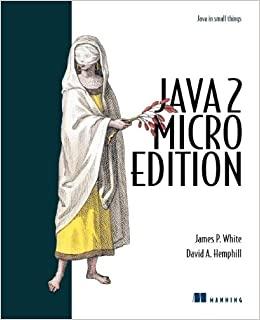 Java 2 Micro Edition by James White, David A Hemphill, David Hemphill